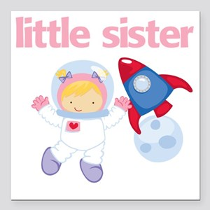 """Astronaut Little Sister Square Car Magnet 3"""" x 3"""""""