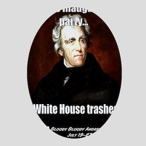AJ Trashed White House Oval Ornament
