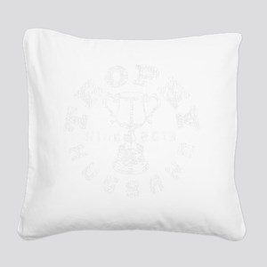 Trophy Husband Since 2013 whi Square Canvas Pillow