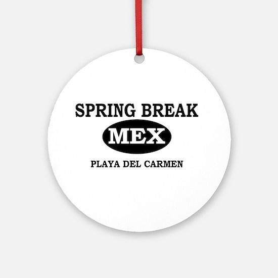 Spring Break Playa Del Carmen Ornament (Round)