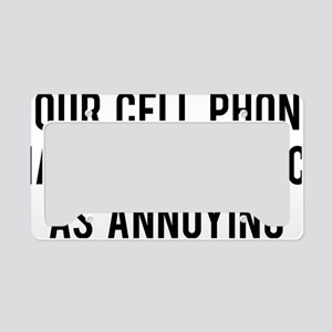cellPhoneAnnoying1A License Plate Holder