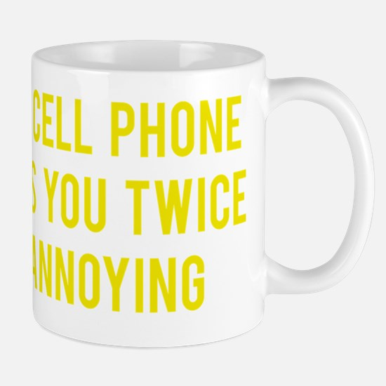 cellPhoneAnnoying1E Mug