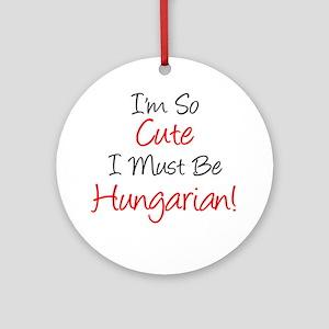 Im So Cute Hungarian Round Ornament