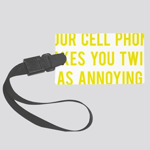cellPhoneAnnoying1E Large Luggage Tag