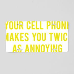 cellPhoneAnnoying1E Aluminum License Plate