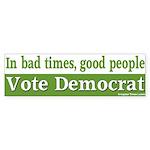 In bad times, good people vote Democrat