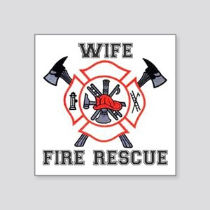 """Fire Fighters Wife Square Sticker 3"""" x 3"""""""