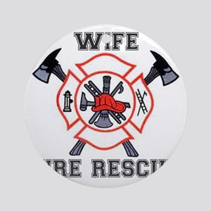 Fire Fighters Wife Round Ornament