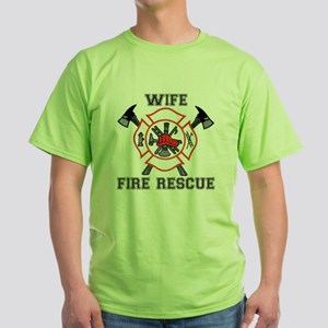 Fire Fighters Wife Green T-Shirt