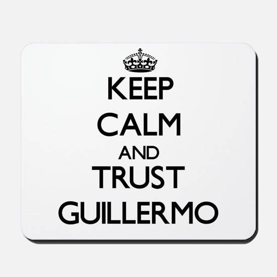 Keep Calm and TRUST Guillermo Mousepad