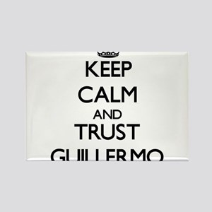 Keep Calm and TRUST Guillermo Magnets