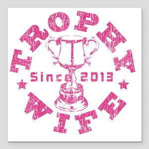 "Trophy Wife Since 2013 p Square Car Magnet 3"" x 3"""