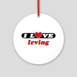 I Love Irving Ornament (Round)