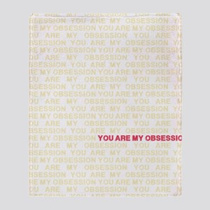 You are my Obsession Throw Blanket