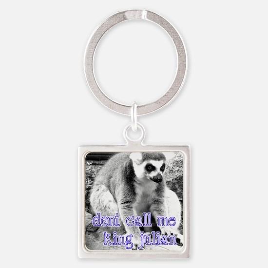 Lemur Don't Call Me King Julian Square Keychain