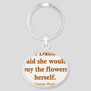 Mrs. Dalloway quote Oval Keychain