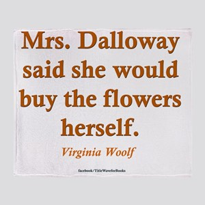 Mrs. Dalloway quote Throw Blanket