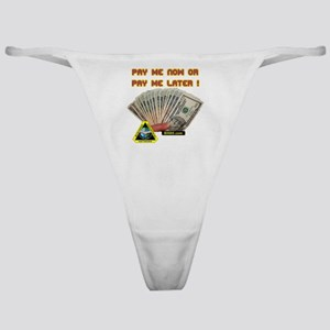 Pay me now or pay me later Classic Thong