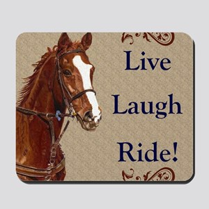 Live! Laugh! Ride! Horse Mousepad