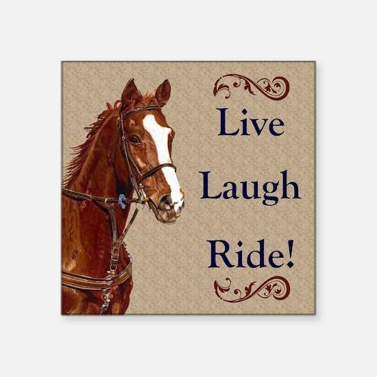 """Live! Laugh! Ride! Horse Square Sticker 3"""" x 3"""""""