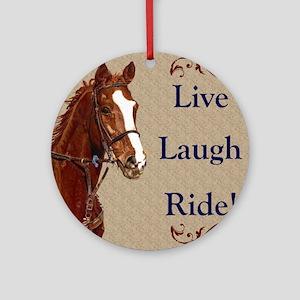 Live! Laugh! Ride! Horse Round Ornament