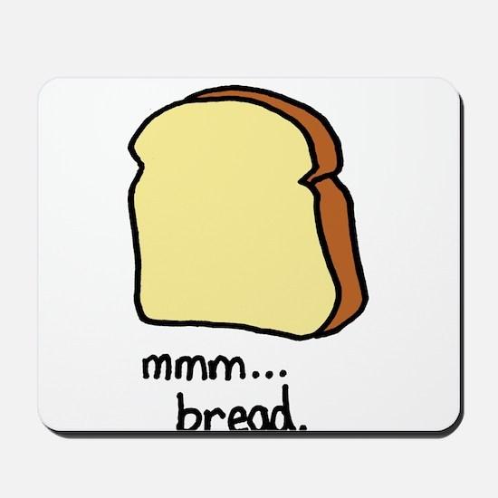 mmm.. bread. Mousepad
