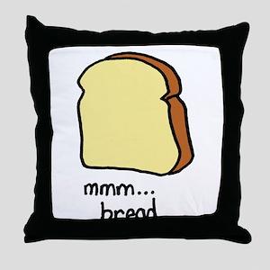 mmm.. bread. Throw Pillow