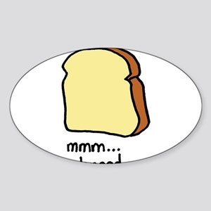 mmm.. bread. Oval Sticker