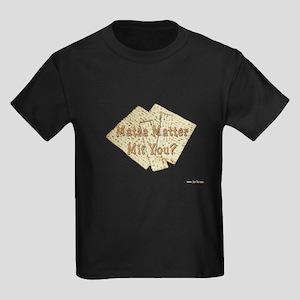 Matza Matter Mit You? Kids Dark T-Shirt