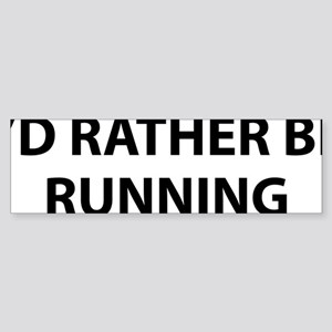 ratherRunning1A Sticker (Bumper)