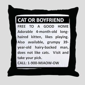 Cat or boyfriend Throw Pillow
