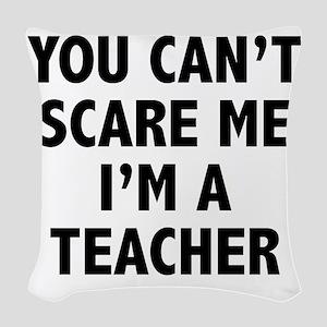 scareTeacher1A Woven Throw Pillow