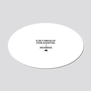Fear itself and spiders 20x12 Oval Wall Decal