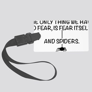 Fear itself and spiders Large Luggage Tag