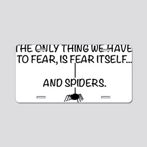 Fear itself and spiders Aluminum License Plate