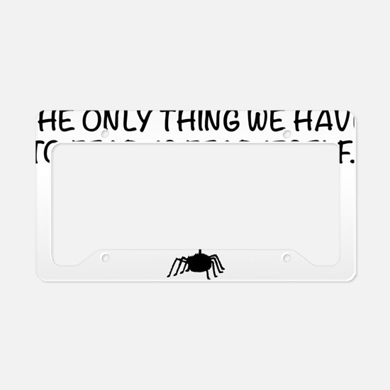 Fear itself and spiders License Plate Holder