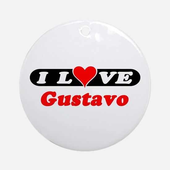 I Love Gustavo Ornament (Round)
