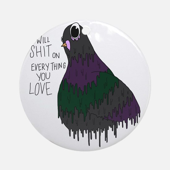 Everything You Love Round Ornament