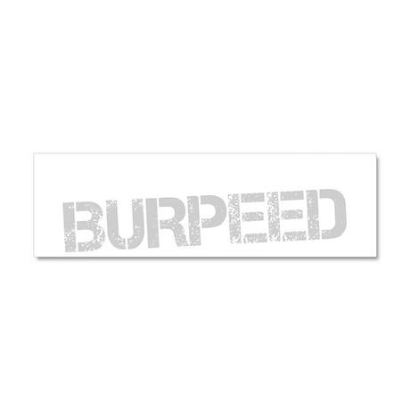 I just Burpeed - White Car Magnet 10 x 3
