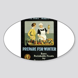 Waste Not Want Not prepare for Winter - anonymous