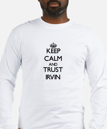 Keep Calm and TRUST Irvin Long Sleeve T-Shirt