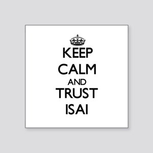 Keep Calm and TRUST Isai Sticker