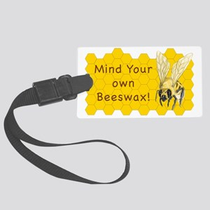Mind Your Own Beeswax! Large Luggage Tag