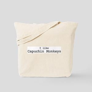 I like Capuchin Monkeys Tote Bag