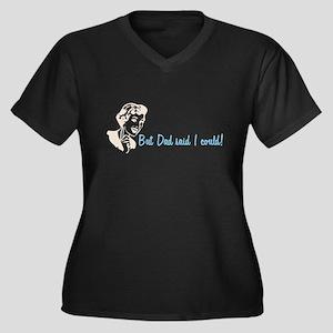 Dad Said Women's Plus Size V-Neck Dark T-Shirt