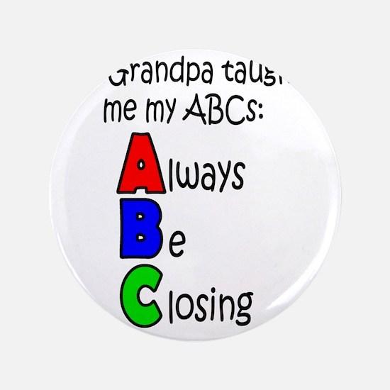 "Always Be Closing - Grandpa 3.5"" Button"