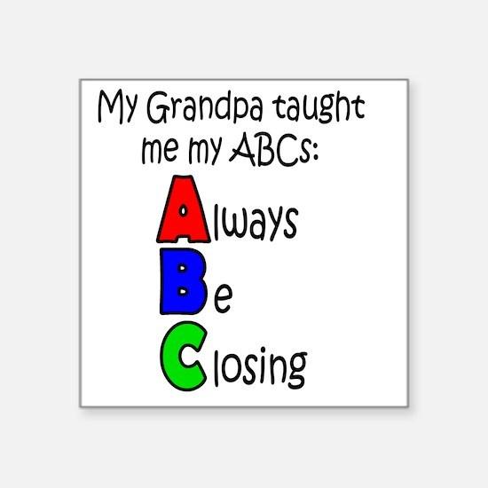 "Always Be Closing - Grandpa Square Sticker 3"" x 3"""