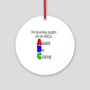 Always Be Closing - Grandpa Round Ornament