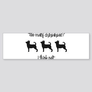 too many chihuahuas Bumper Sticker