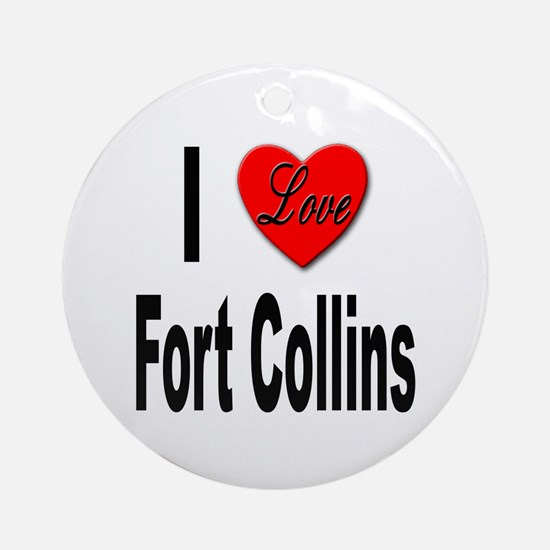 I Love Fort Collins Ornament (Round)